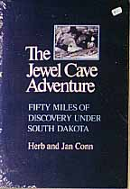 The Jewel Cave Adventure: Fifty Miles of Discovery Under South Dakota