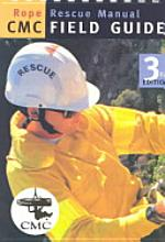Rope Rescue Manual Field Guide, 3rd Edition