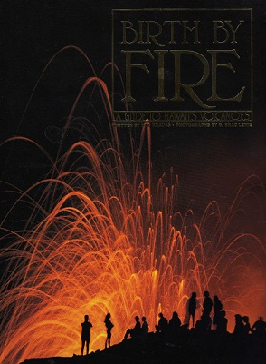 Birth By Fire: a Guide to Hawaii's Volcanoes