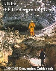 NSS Convention Guidebook 1999: Idaho, the Underground Gem