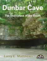 Dunbar Cave - The Showplace of the South