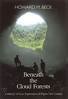 Beneath the Cloud Forests: A History of Cave Exploration in Papua New Guinea