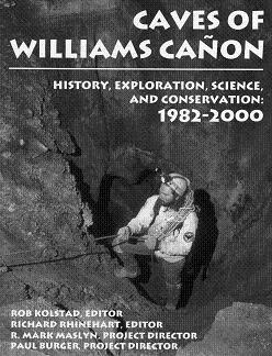 Caves of Williams Canyon: History, Exploration, Science and Conservation: 1982-2000