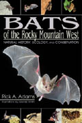 Bats of the Rocky Mountain West: Natural History, Ecology and Conservation