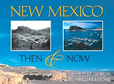 New Mexico: Then and Now