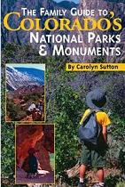 Family Guide to Colorado's National Parks and Monuments, The